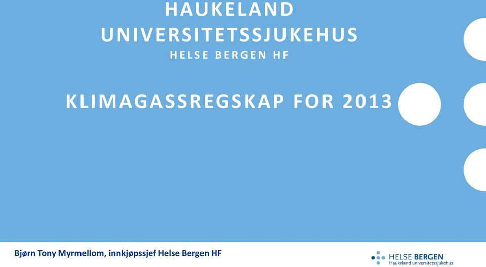 KLIMAGASSREGSKAP FOR 2013 Bjørn