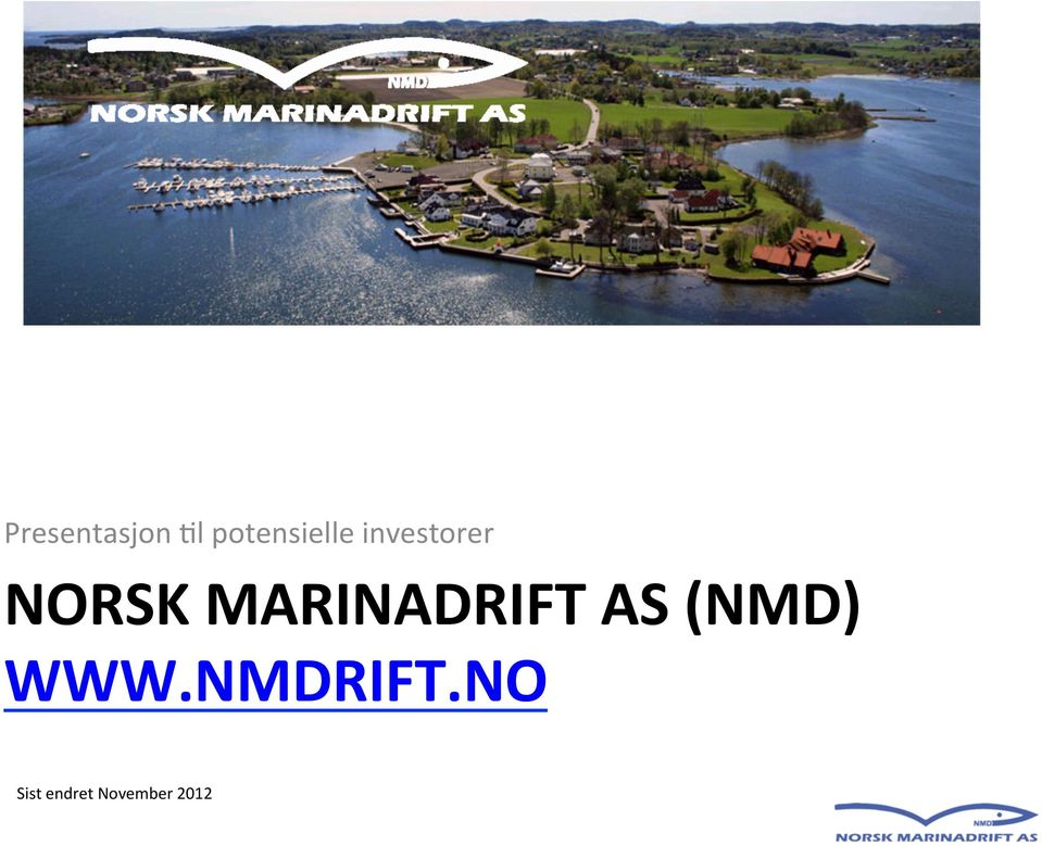 NORSK MARINADRIFT AS (NMD)