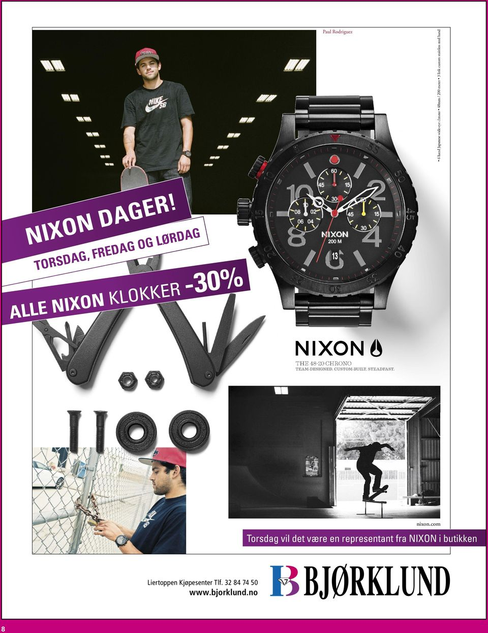 TORSDAG, FREDAG OG LØRDAG ALLE NIXON KLOKKER the 48-20 ChRONO TEAM-DESIGNED, CUSTOM-BUILT,
