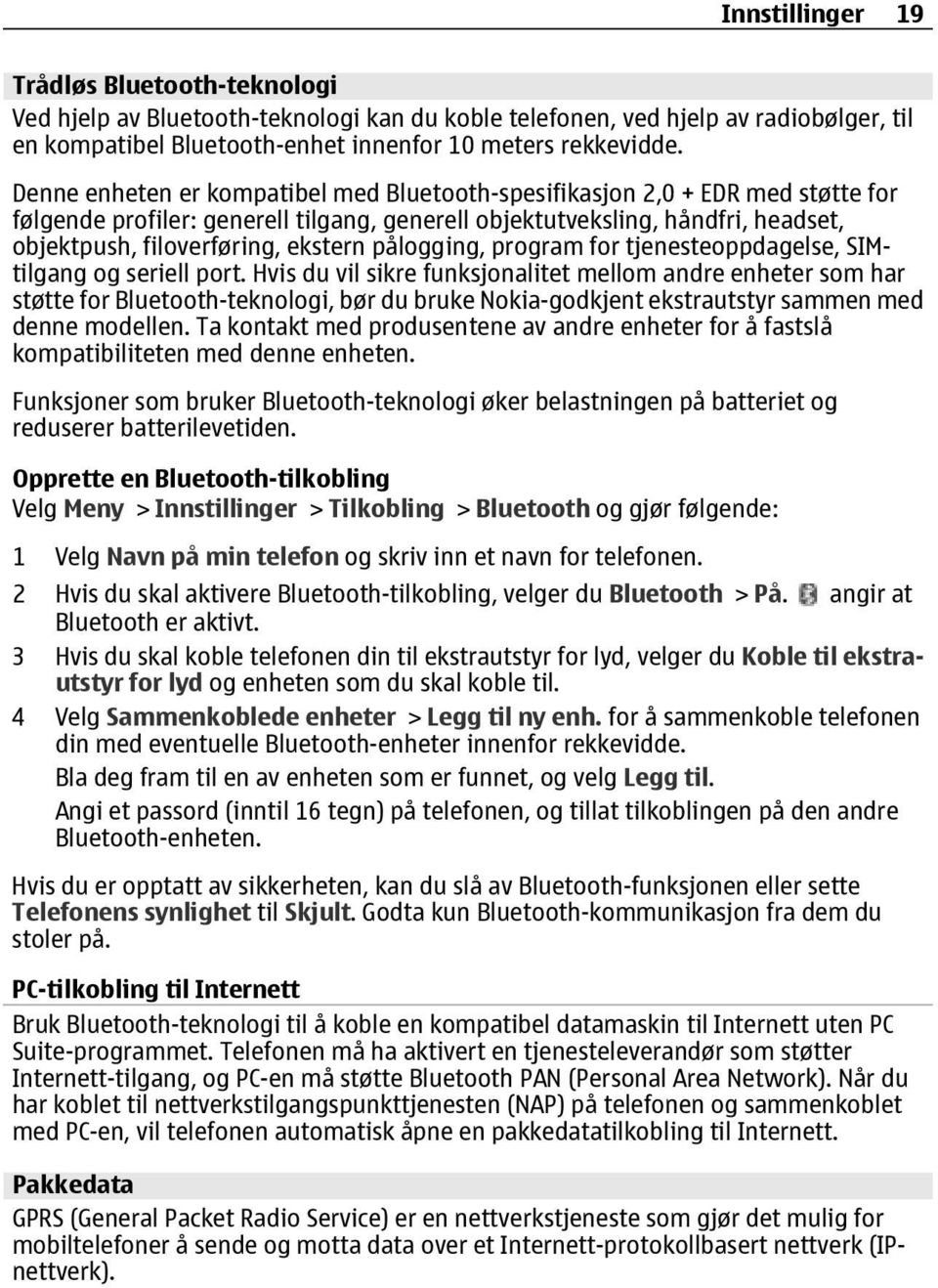 pålogging, program for tjenesteoppdagelse, SIMtilgang og seriell port.