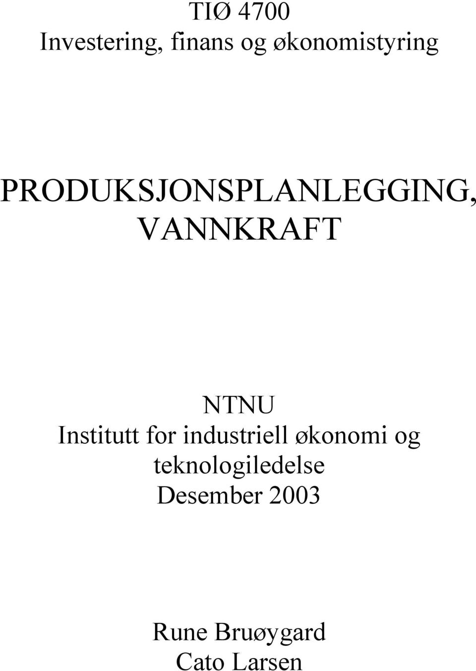 VANNKRAFT NTNU Institutt for industriell