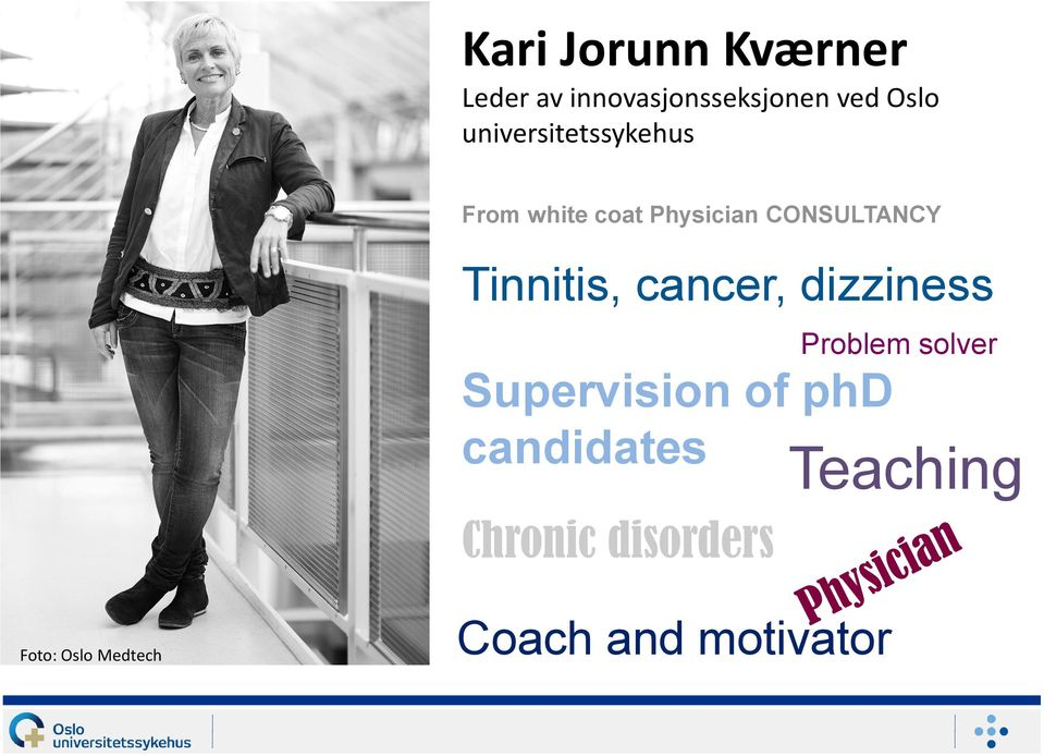 Tinnitis, cancer, dizziness Problem solver Supervision of phd