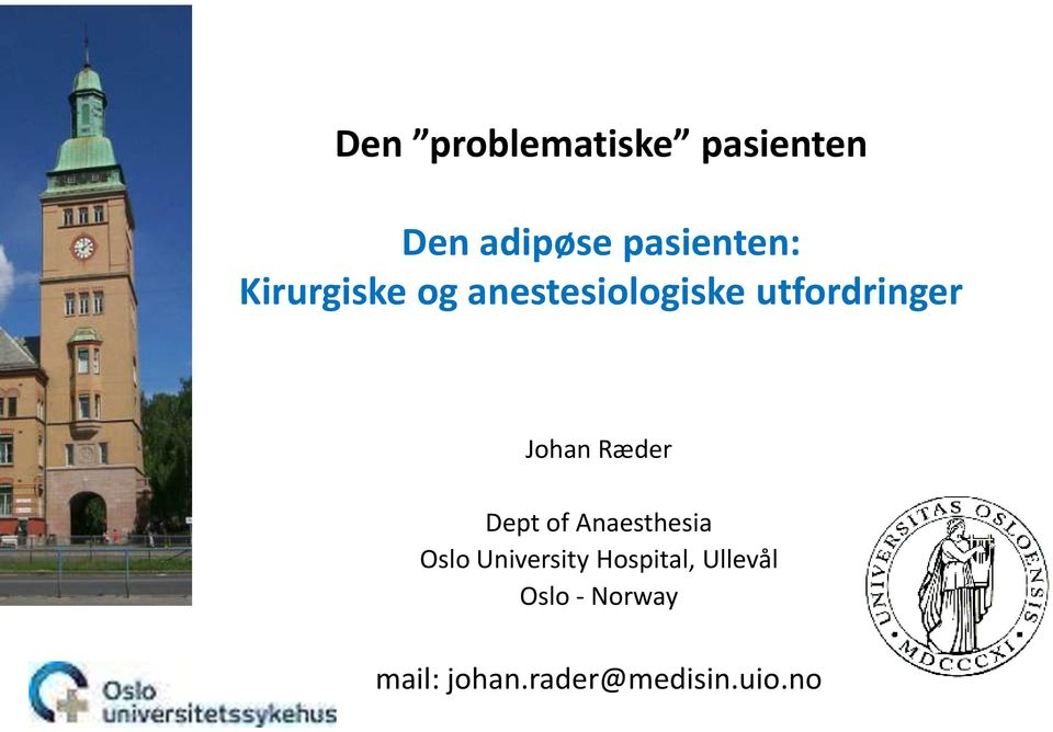 Ræder Dept of Anaesthesia Oslo University Hospital,