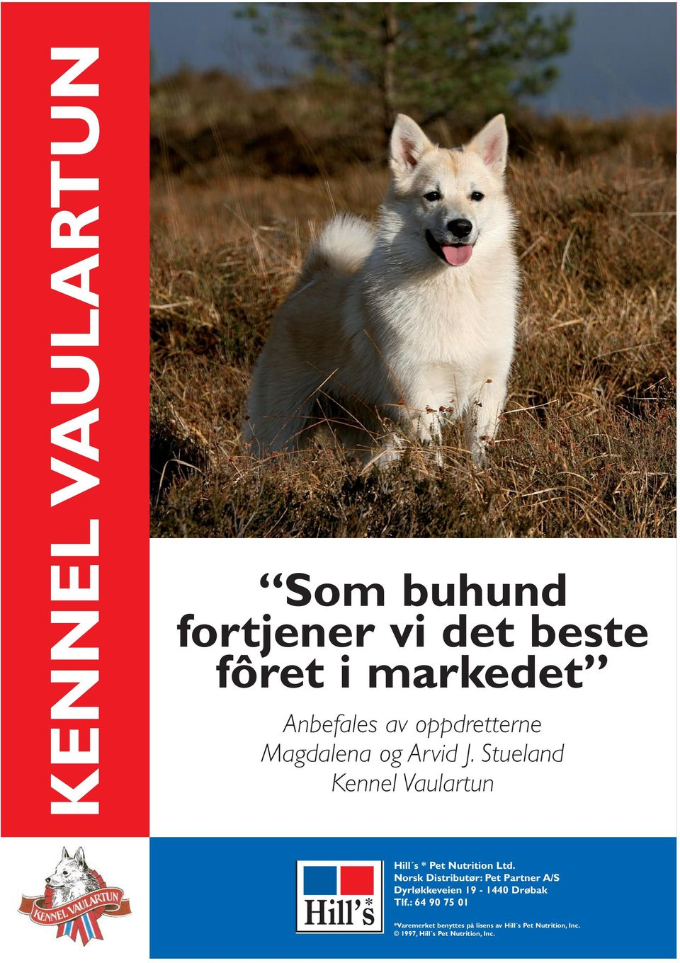 Stueland Kennel Vaulartun Hill s * Pet Nutrition Ltd.