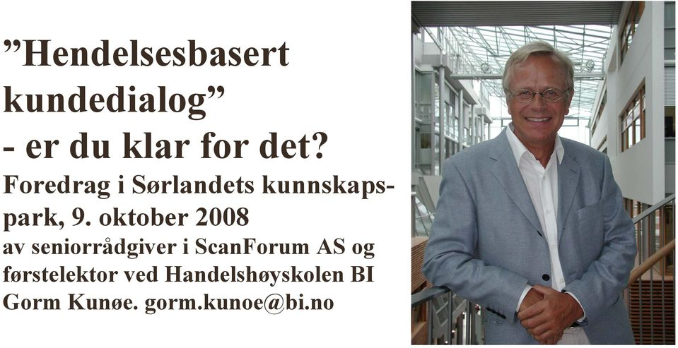 oktober 2008 av seniorrådgiver i ScanForum AS og