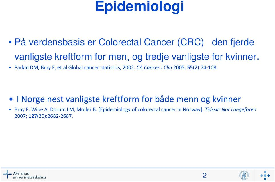 CA Cancer J Clin2005; 55(2):74-108.