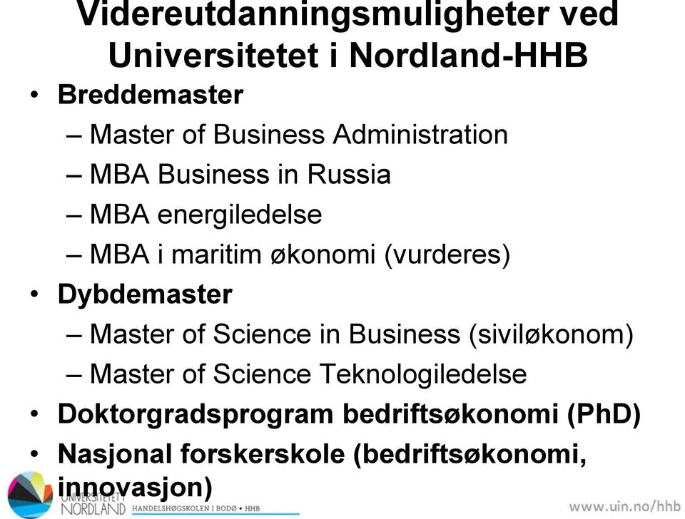 (vurderes) Dybdemaster Master of Science in Business (siviløkonom) Master of Science