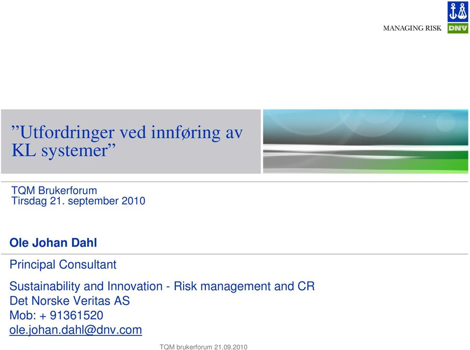 Sustainability and Innovation - Risk management and CR Det Norske