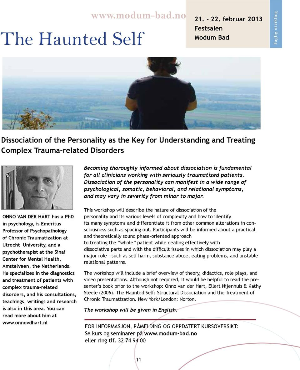 dissociation is fundamental for all clinicians working with seriously traumatized patients.