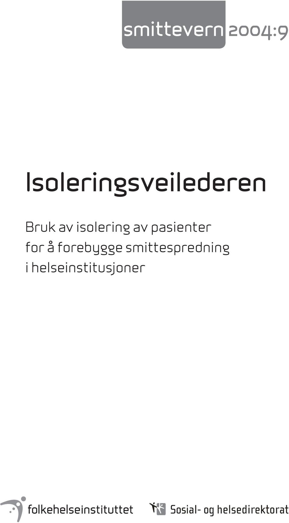 isolering av pasienter for å