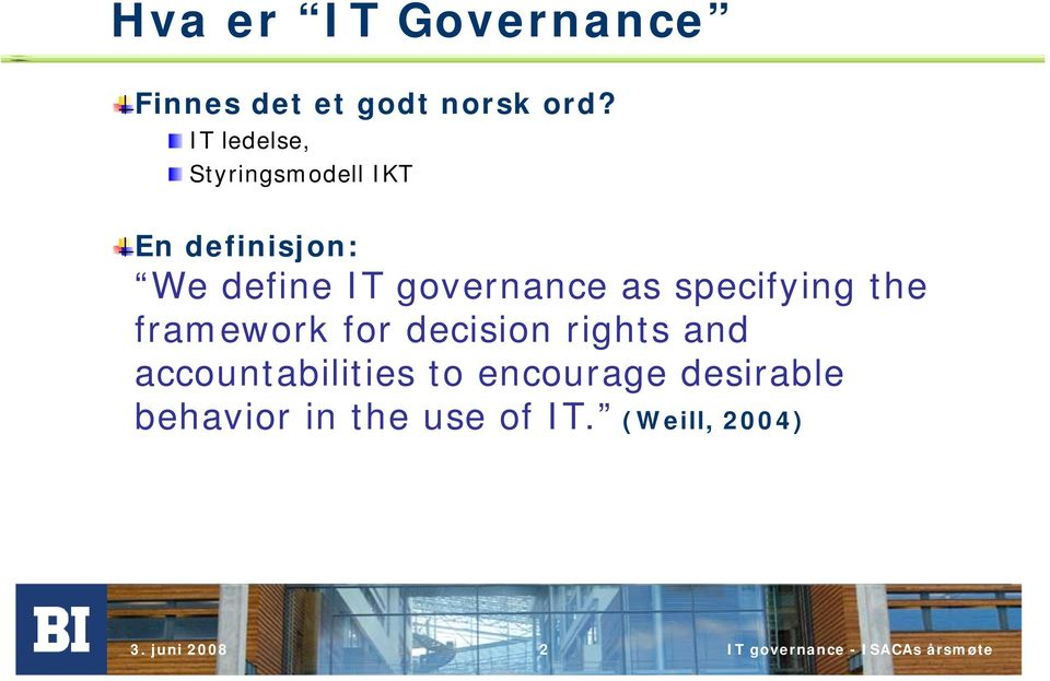 governance as specifying the framework for decision rights and