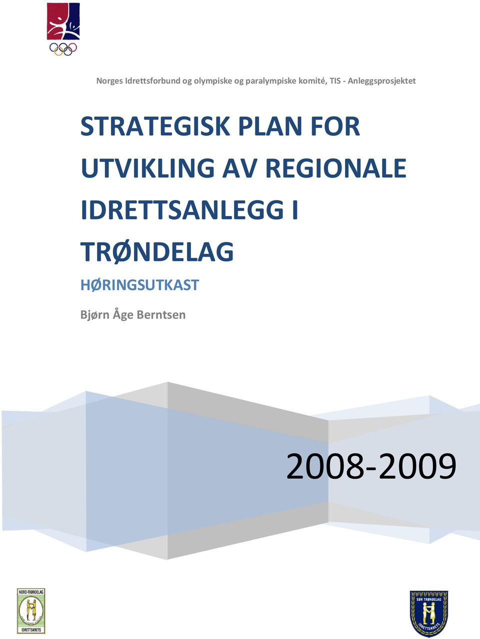 STRATEGISK PLAN FOR UTVIKLING AV REGIONALE