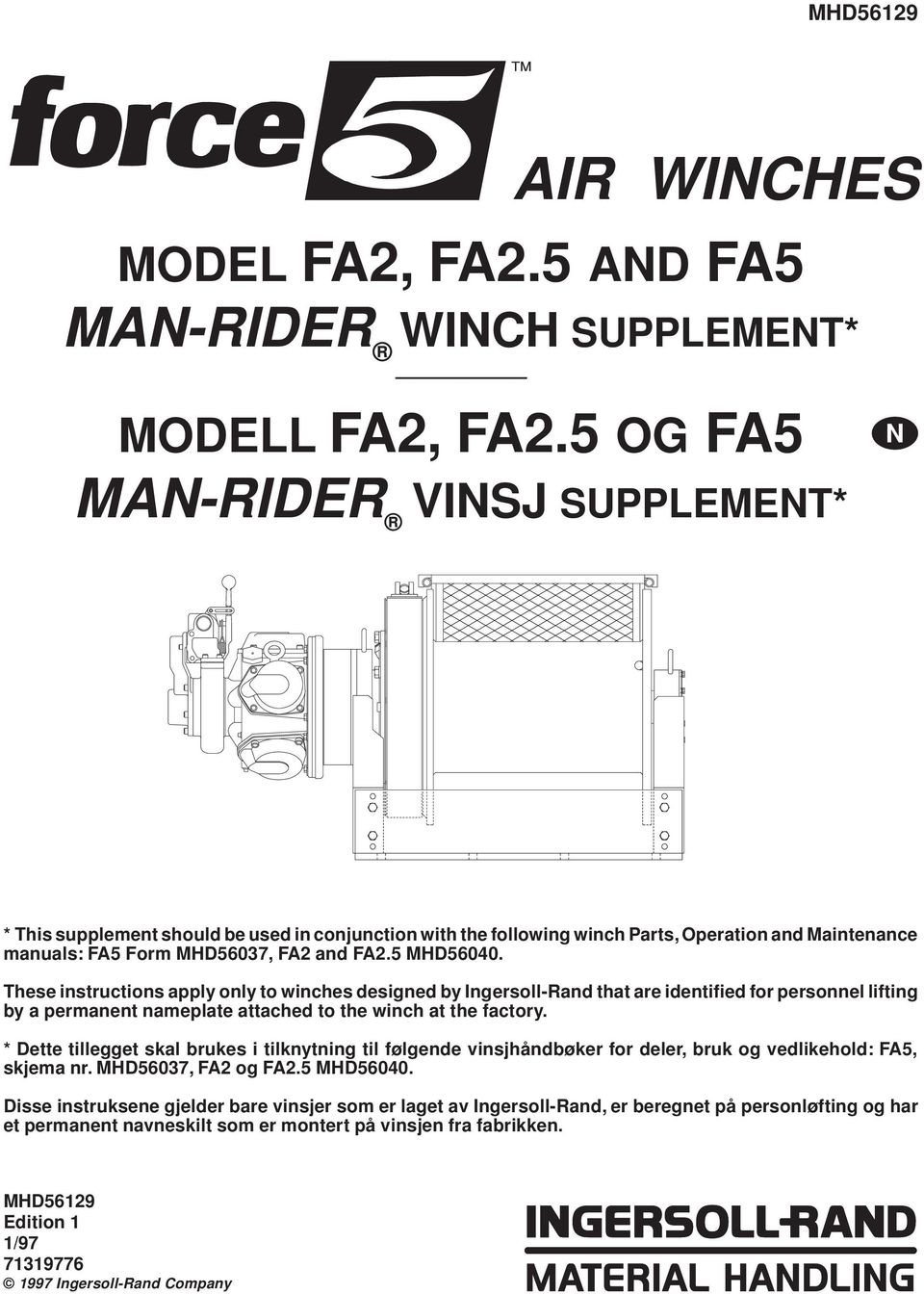 These instructions apply only to winches designed by Ingersoll-Rand that are identified for personnel lifting by a permanent nameplate attached to the winch at the factory.