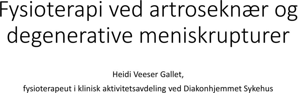 Veeser Gallet, fysioterapeut i