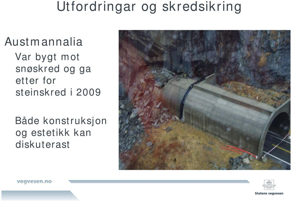 og ga etter for steinskred i 2009