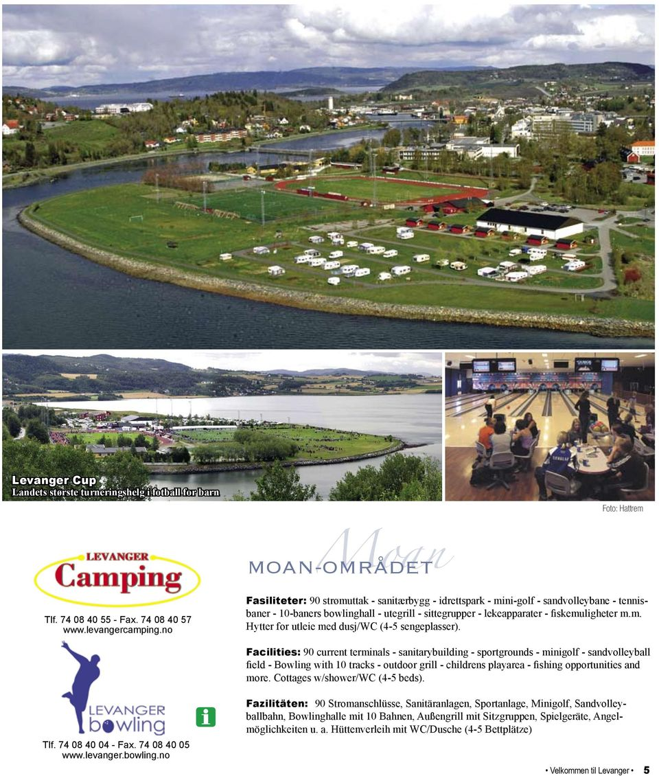 Facilities: 90 current terminals - sanitarybuilding - sportgrounds - minigolf - sandvolleyball field - Bowling with 10 tracks - outdoor grill - childrens playarea - fishing opportunities and more.