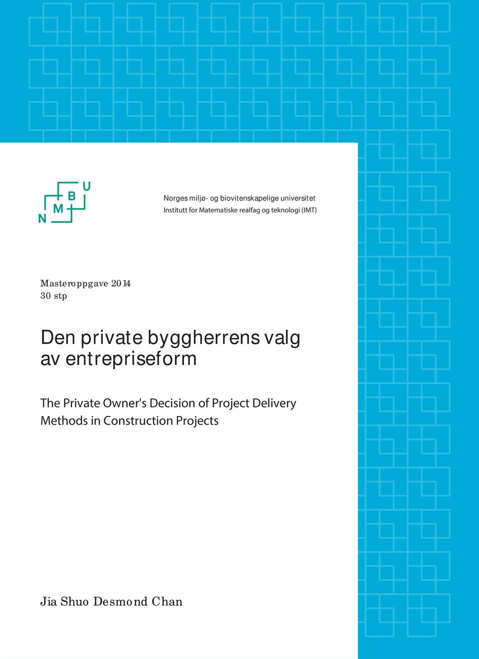 private byggherrens valg av entrepriseform The Private Owner's