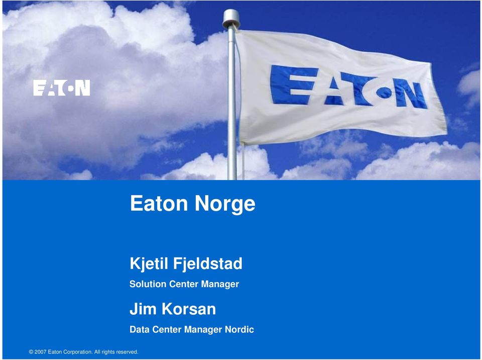 Eaton Norge Kjetil Fjeldstad Solution Center Manager Jim Korsan