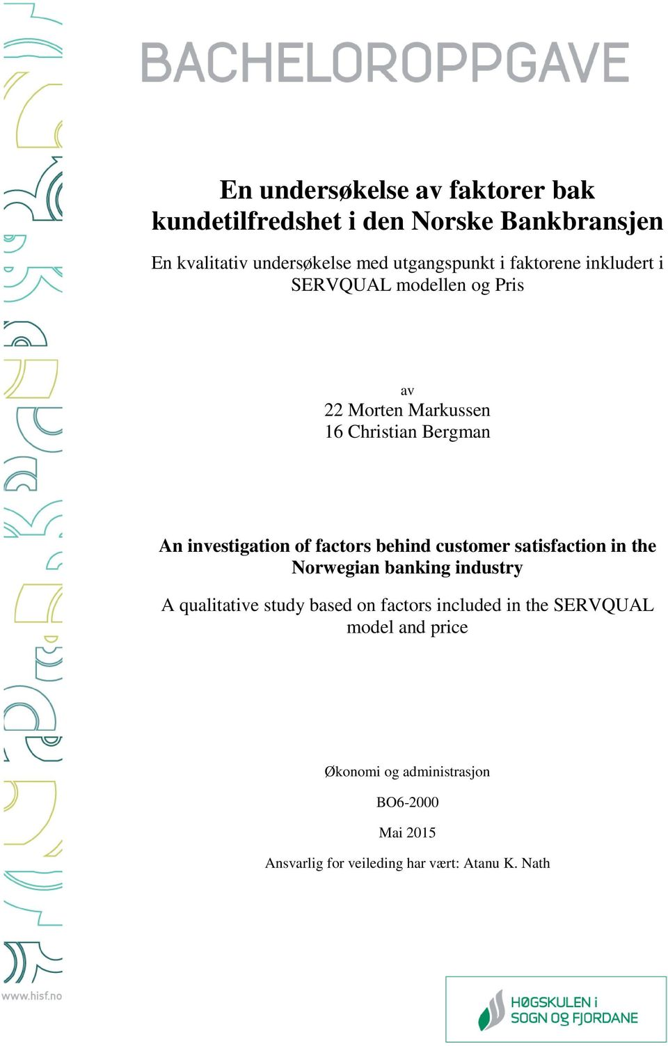 factors behind customer satisfaction in the Norwegian banking industry A qualitative study based on factors included