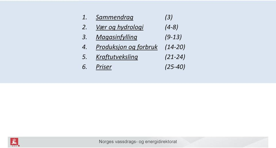 Magasinfylling (9-13) 4.