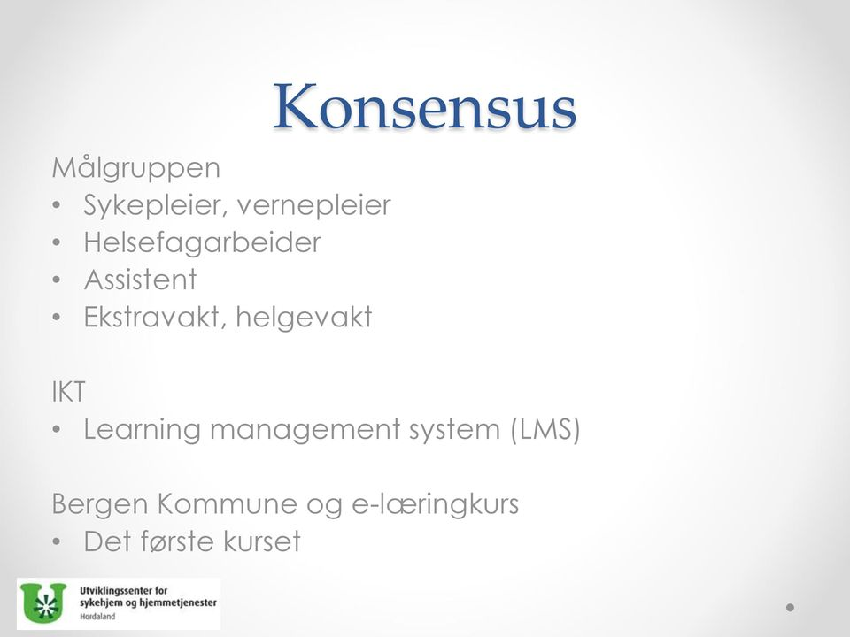 helgevakt Konsensus IKT Learning management