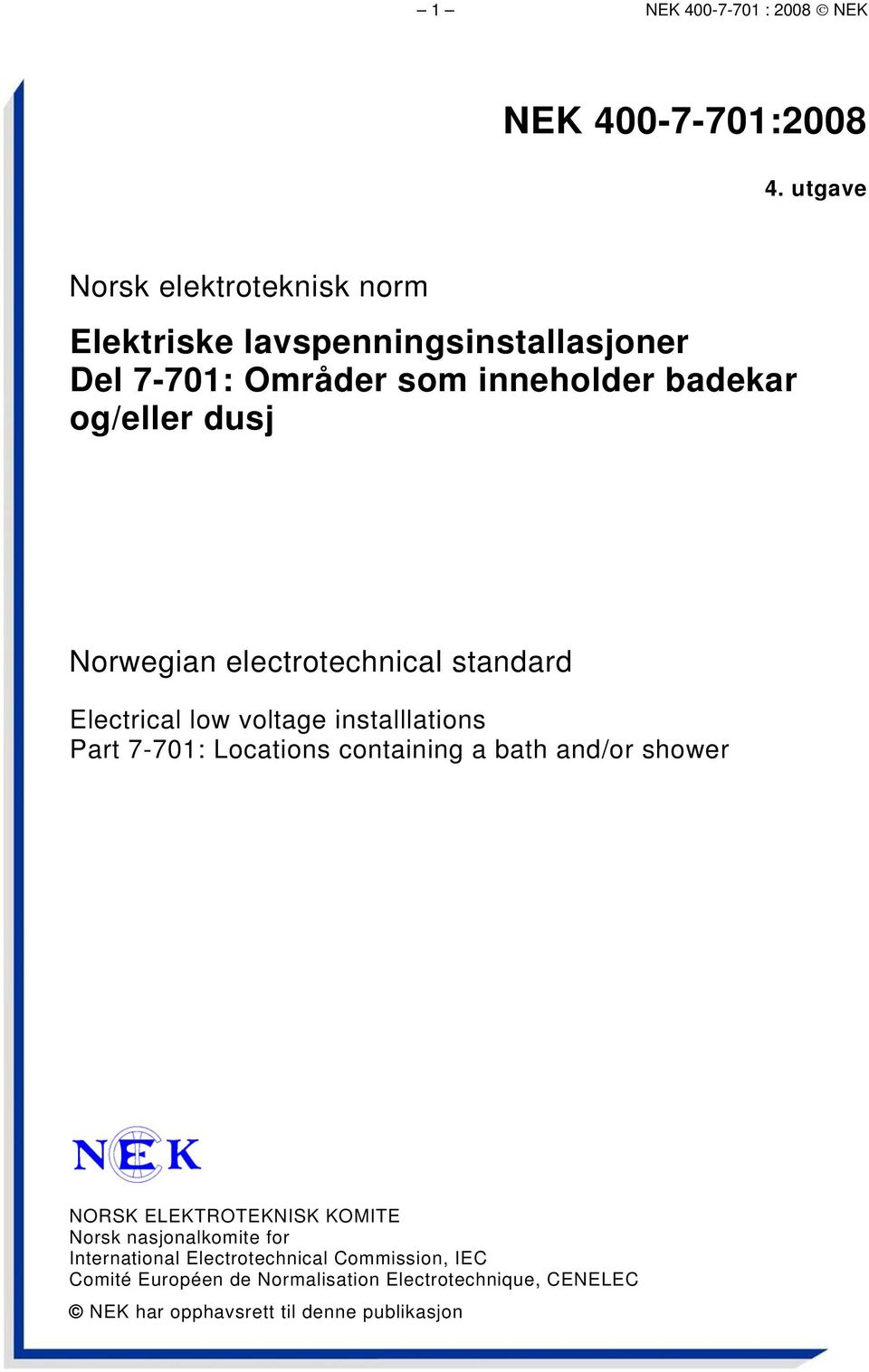 dusj Norwegian electrotechnical standard Electrical low voltage installlations Part 7-701: Locations containing a bath and/or