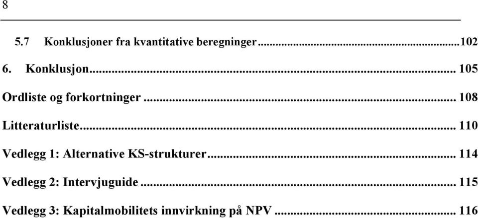 .. 110 Vedlegg 1: Alternative KS-strukturer.