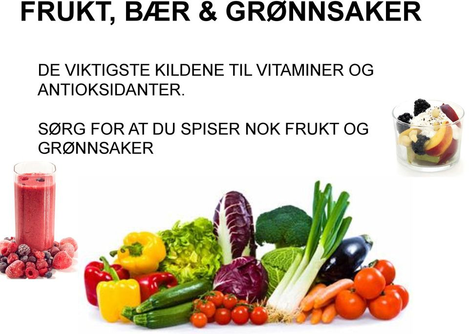 VITAMINER OG ANTIOKSIDANTER.