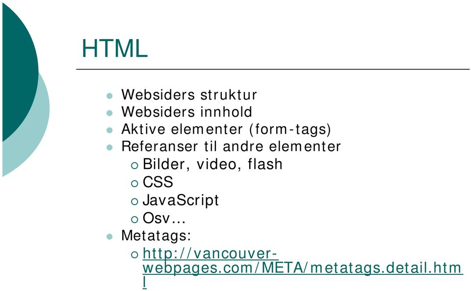 elementer Bilder, video, flash CSS JavaScript Osv