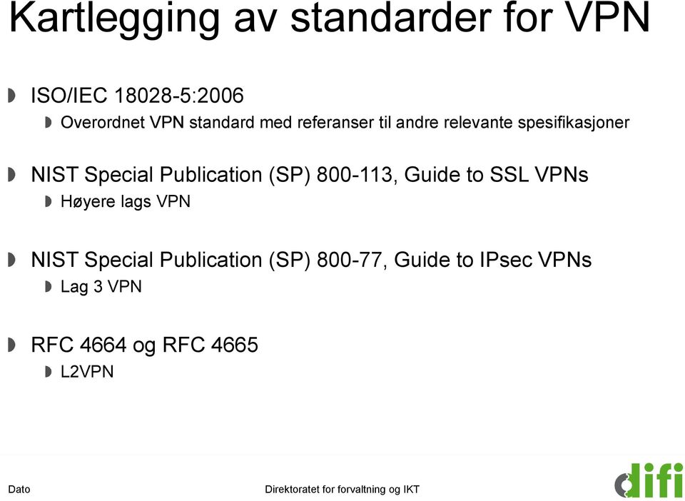 Publication (SP) 800-113, Guide to SSL VPNs Høyere lags VPN NIST Special