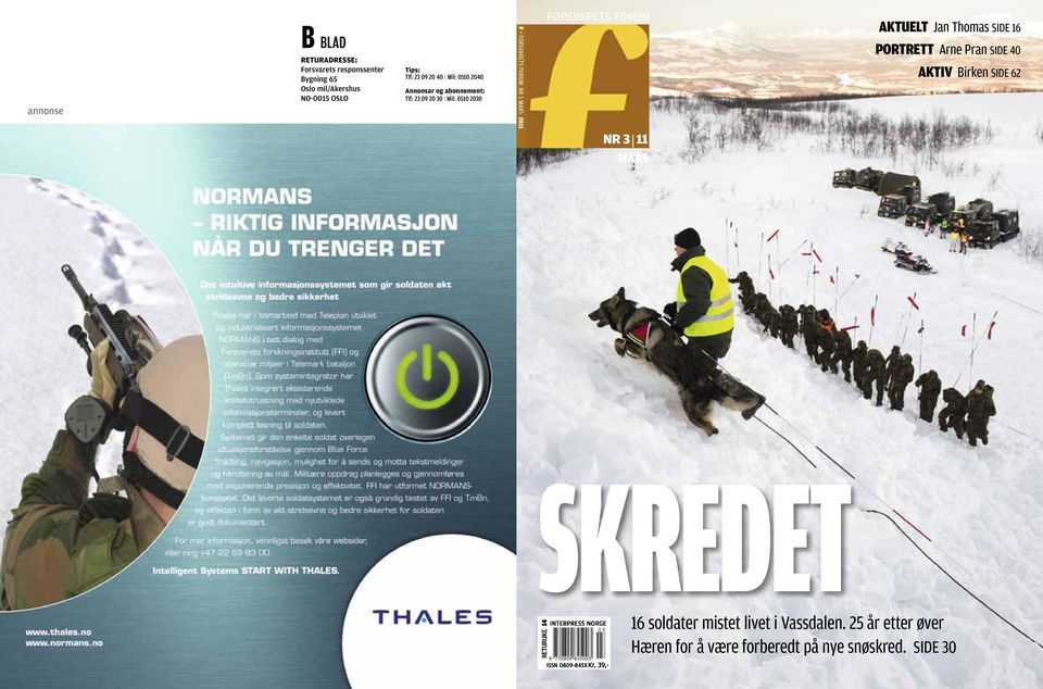 NR 3 11 MARS AKTUELT Jan Thomas SIDE 16 PORTRETT Arne Pran SIDE 40 AKTIV Birken SIDE 62 SKREDET RETURUKE 14 INTERPRESS