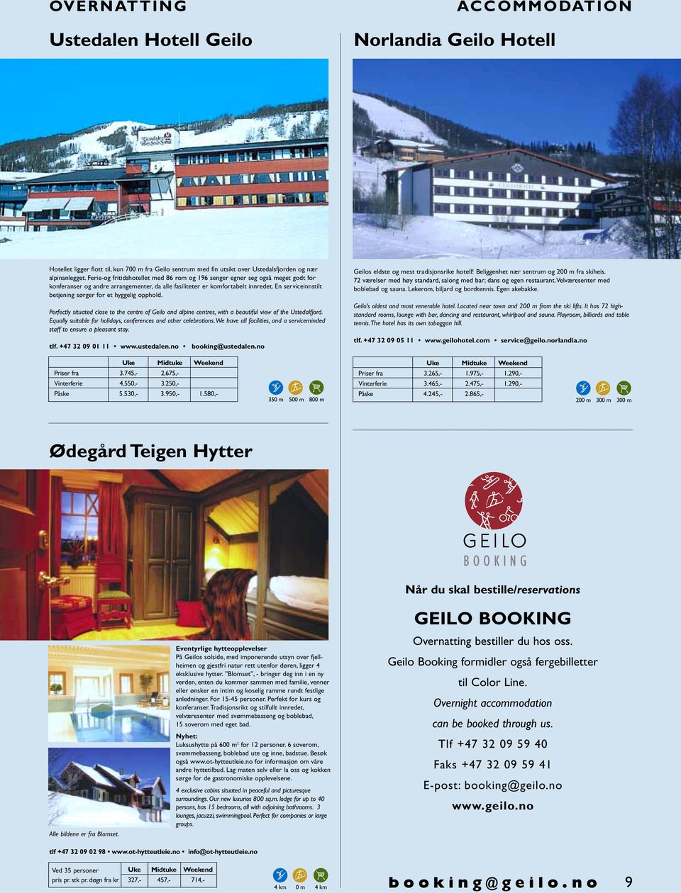 En serviceinnstilt betjening sørger for et hyggelig opphold. Perfectly situated close to the centre of Geilo and alpine centres, with a beautiful view of the Ustedalfjord.