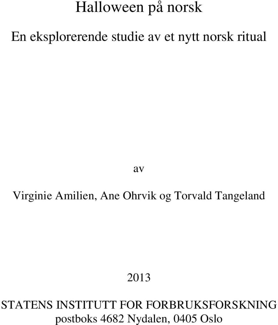 Torvald Tangeland 2013 STATENS INSTITUTT FOR
