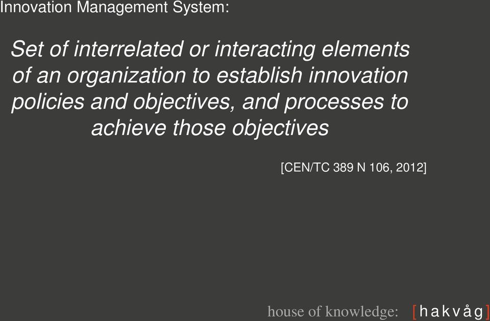 innovation policies and objectives, and processes to