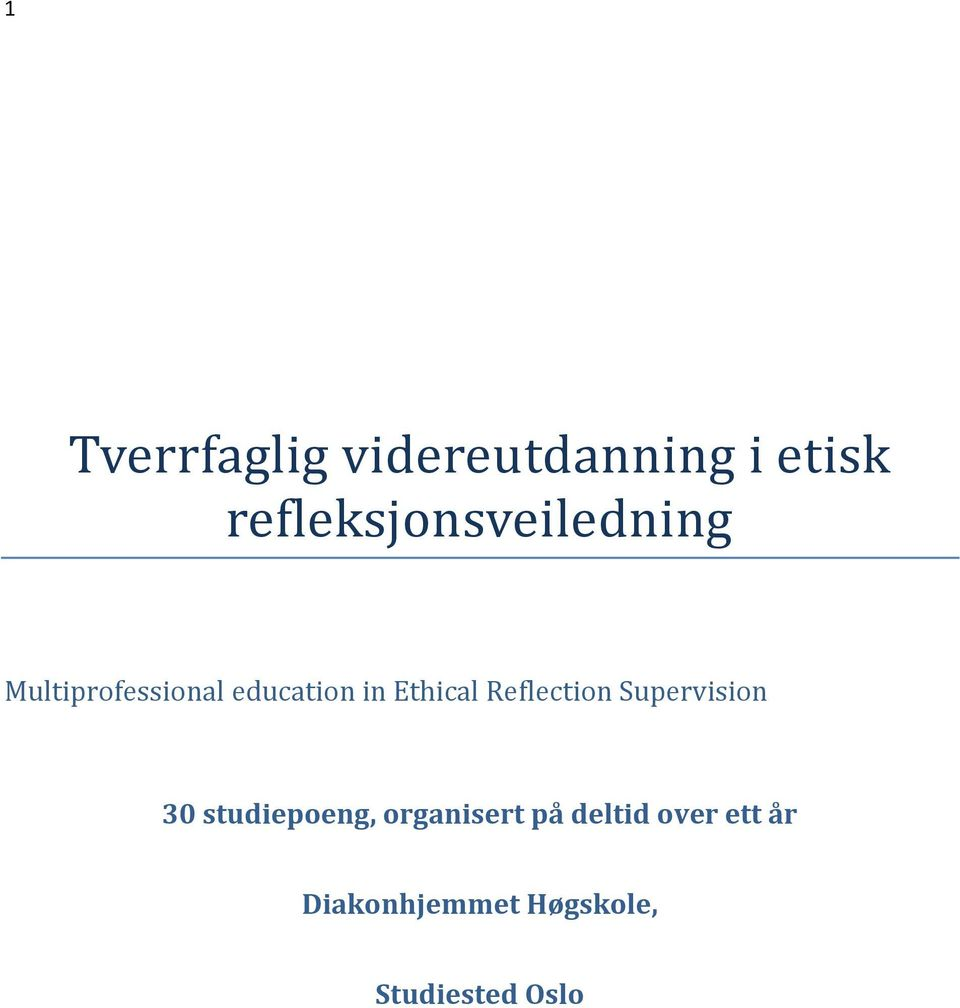 Ethical Reflection Supervision 30 studiepoeng,