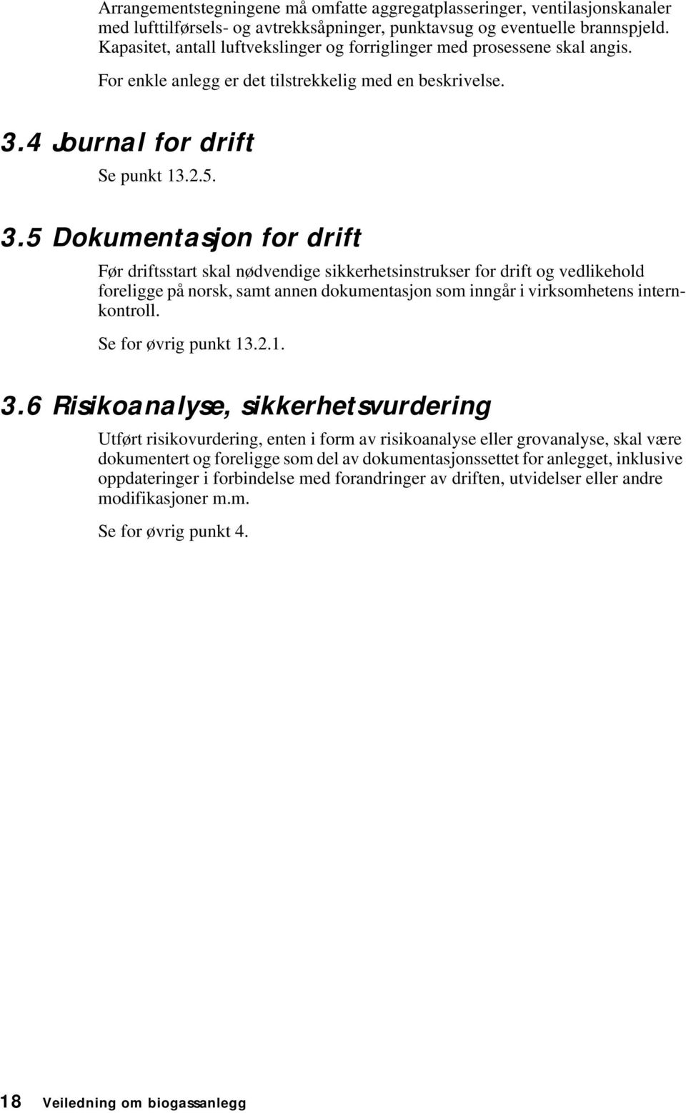 4 Journal for drift Se punkt 13.2.5. 3.