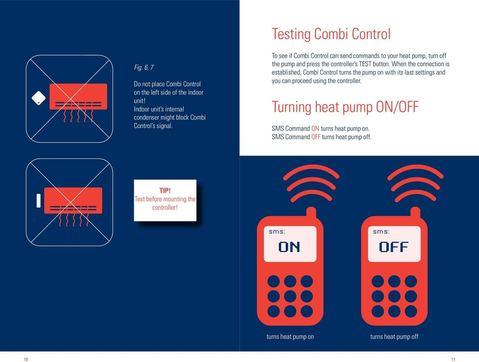 To see if Combi Control can send commands to your heat pump, turn off the pump and press the controller s TEST button.