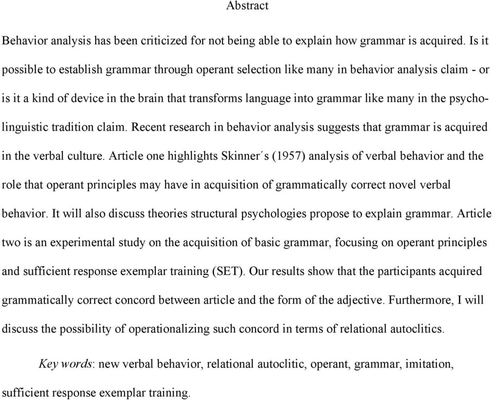 psycholinguistic tradition claim. Recent research in behavior analysis suggests that grammar is acquired in the verbal culture.