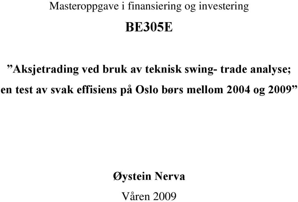 trade analyse; en test av svak effisiens på