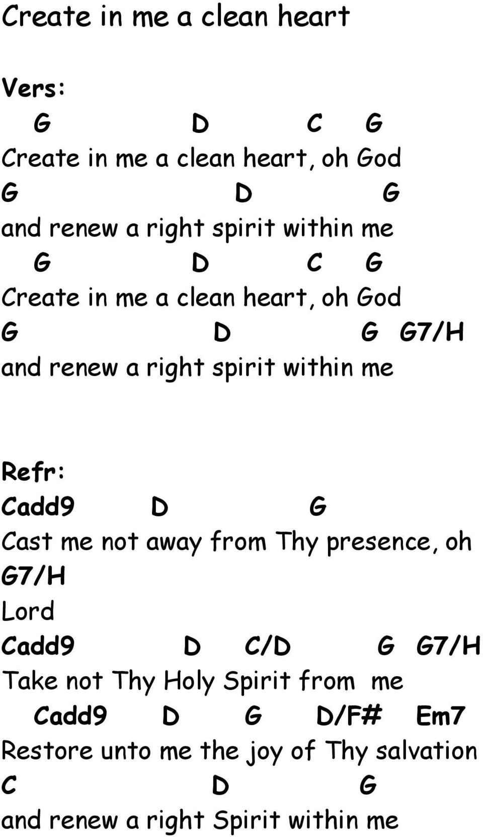 add9 ast me not away from Thy presence, oh 7/H Lord add9 / 7/H Take not Thy Holy Spirit