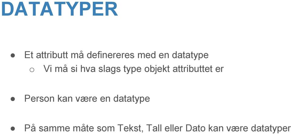 attributtet er Person kan være en datatype På