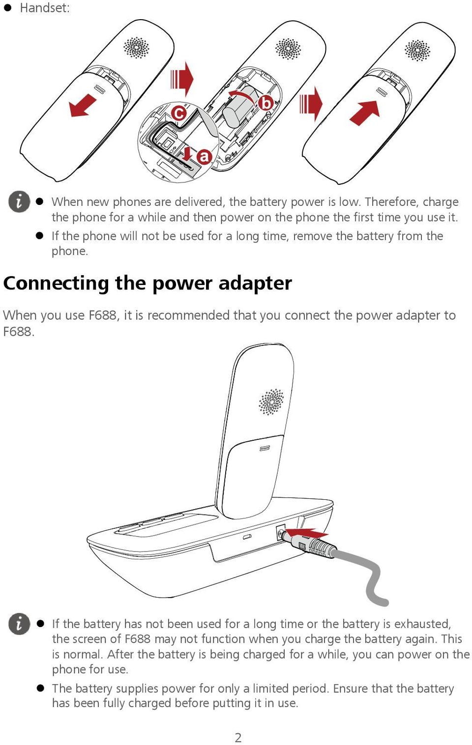 Connecting the power adapter When you use F688, it is recommended that you connect the power adapter to F688.