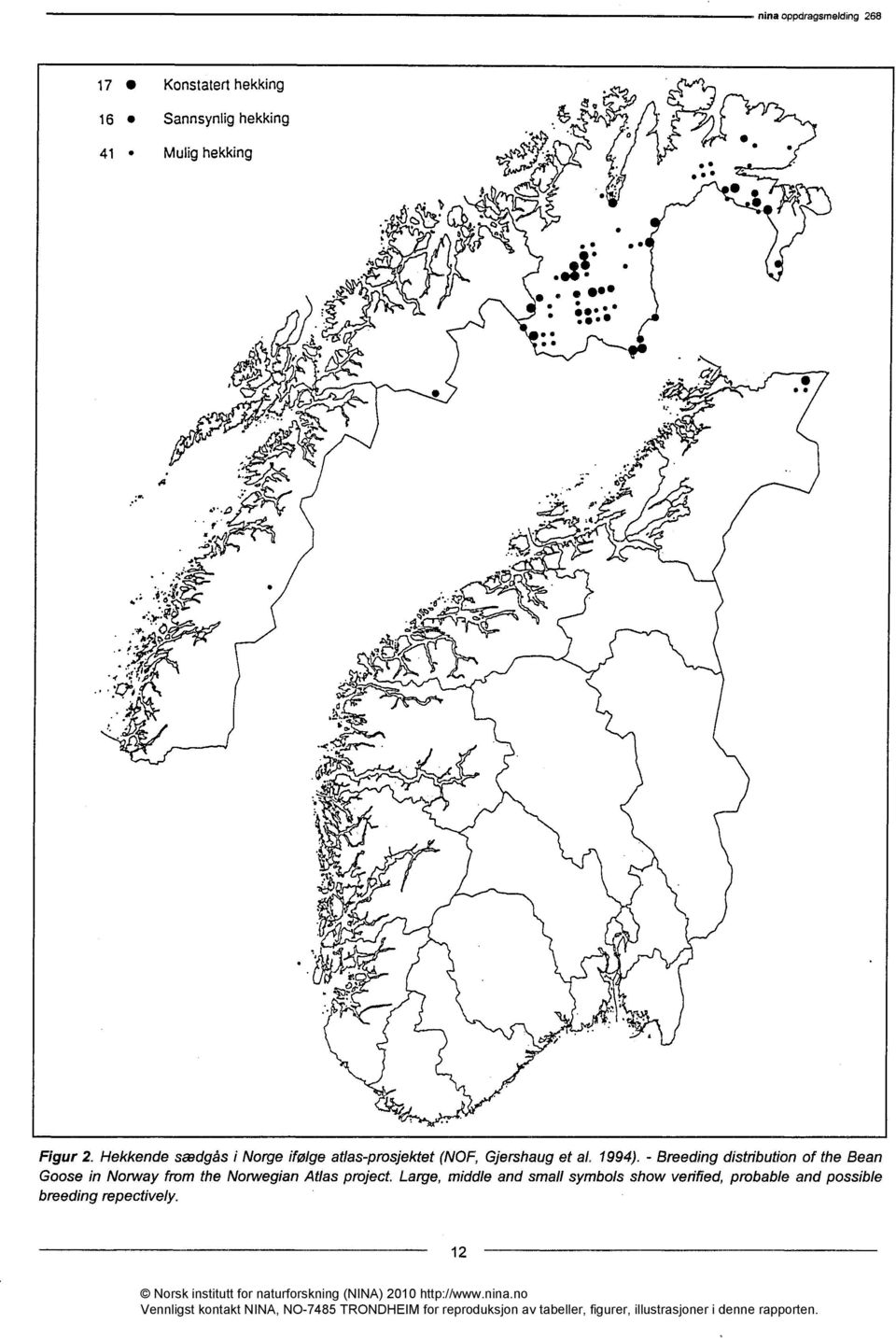 - Breeding distribution of the Bean Goose in NortAlay from the Norwegian Atlas project.