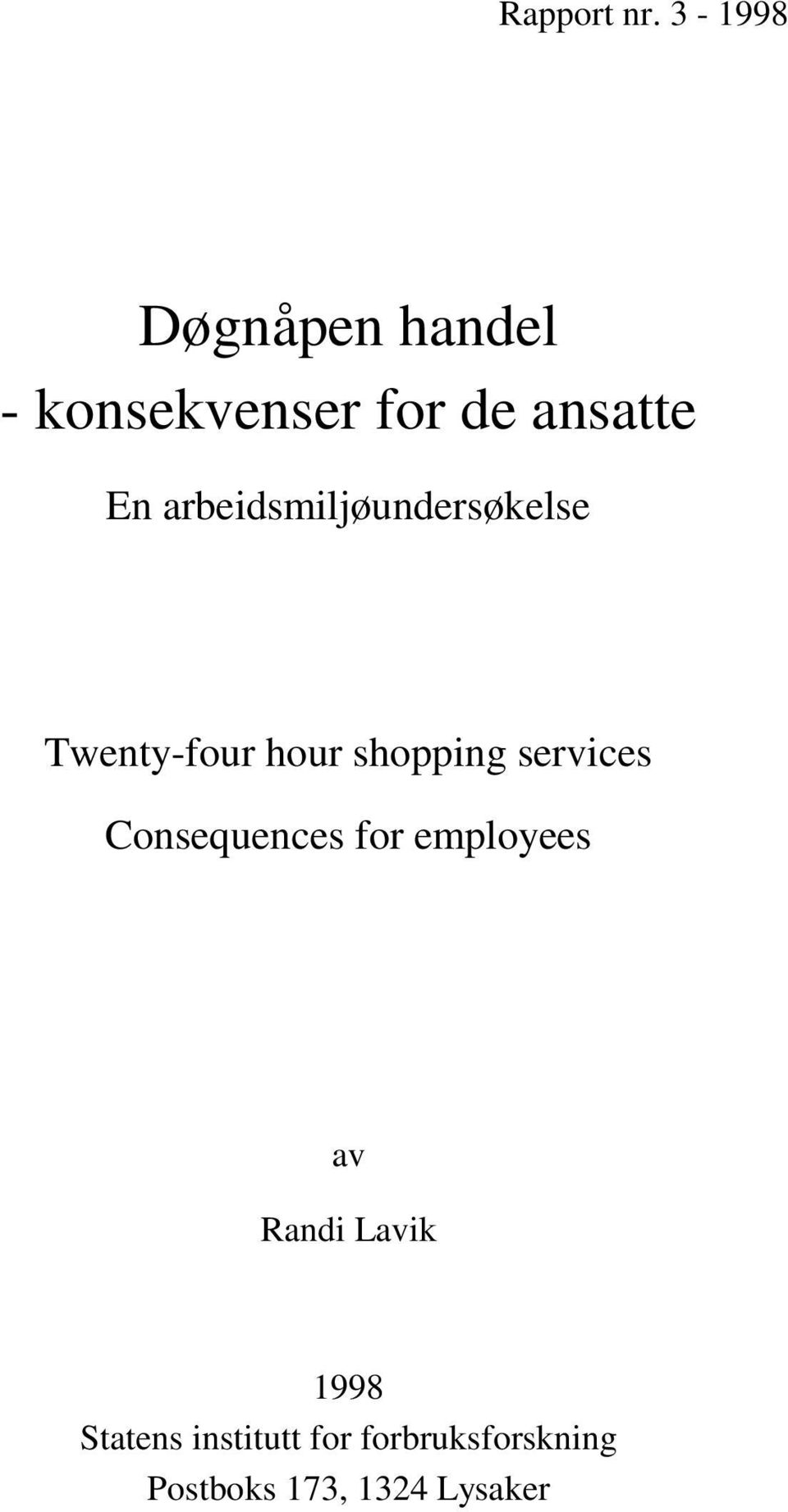 arbeidsmiljøundersøkelse Twenty-four hour shopping services