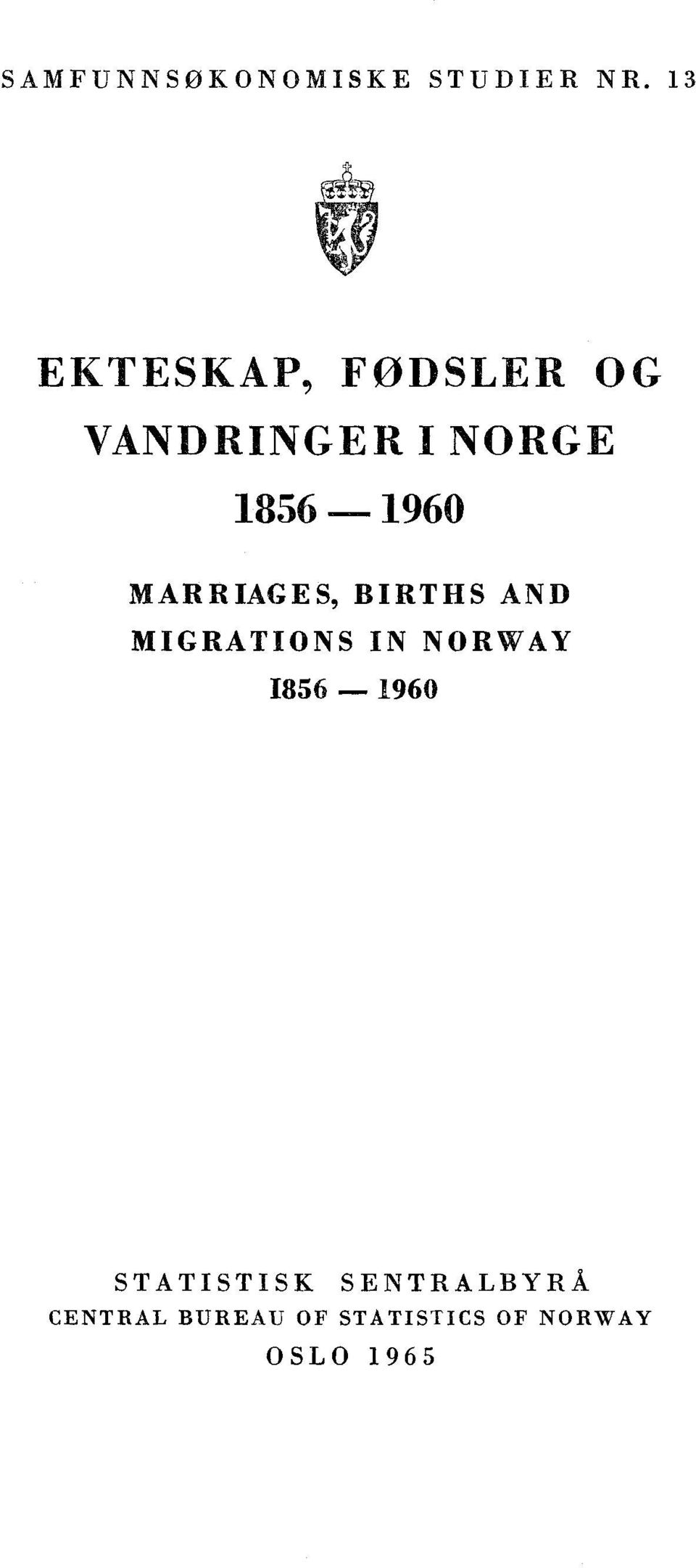 1960 MARRIAGES, BIRTHS AND MIGRATIONS IN NORWAY