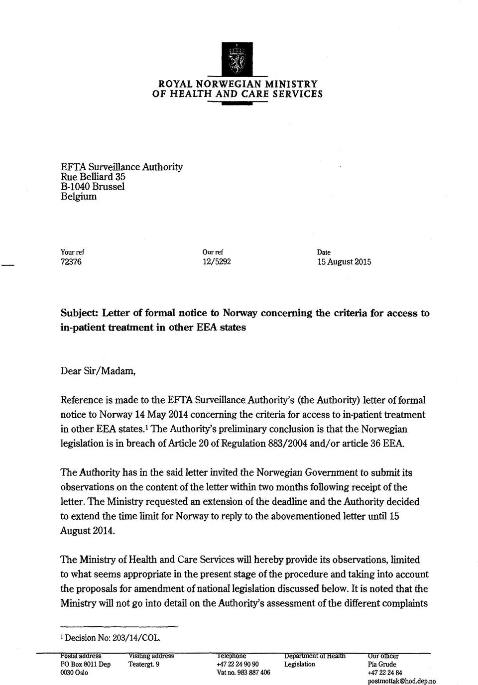 notice to Norway 14 May 2014 concerning the criteria for access to in-patient treatment in other EEA states.