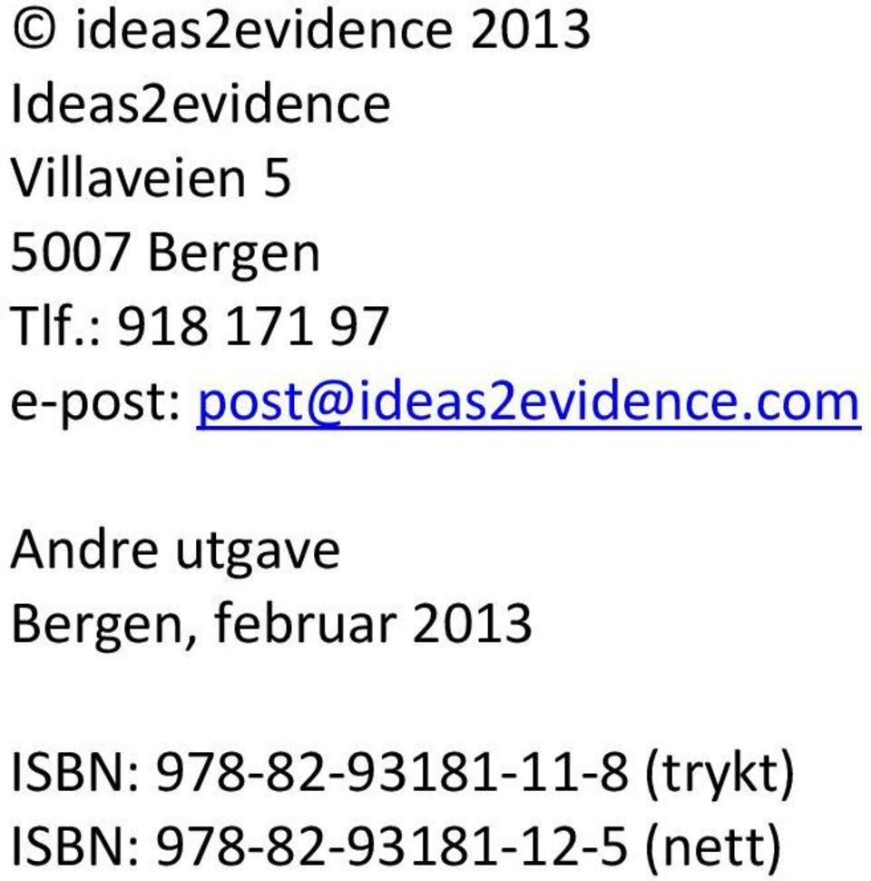 : 918 171 97 e post: post@ideas2evidence.