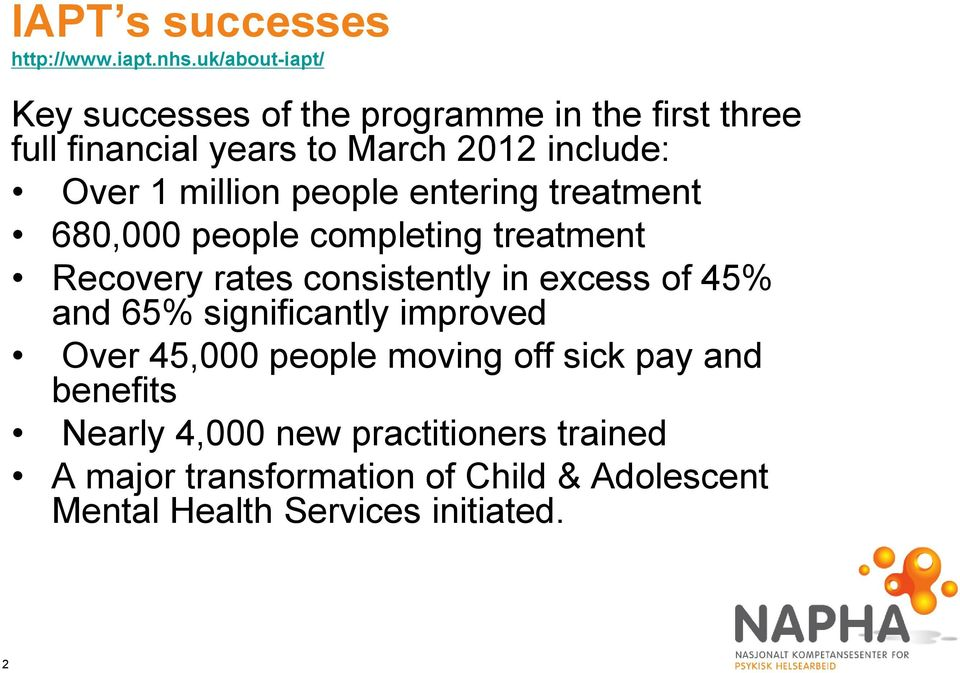 million people entering treatment 680,000 people completing treatment Recovery rates consistently in excess of 45%