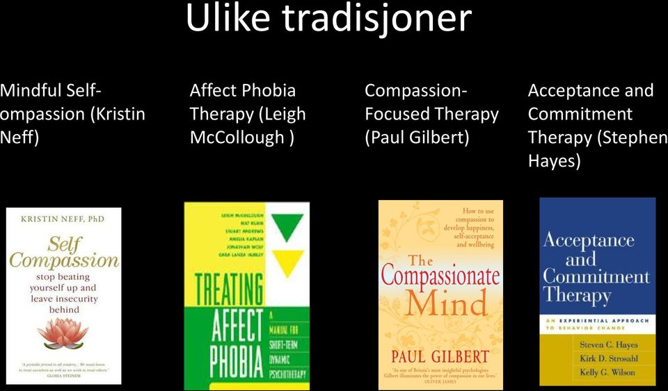 McCollough ) Compassion- Focused Therapy (Paul