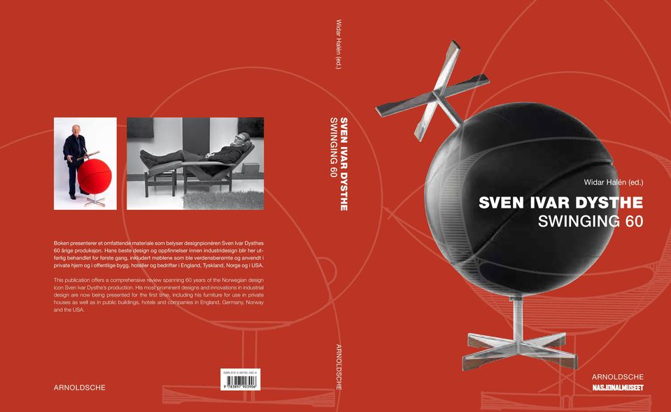 og bedrifter i England, Tyskland, Norge og i USA. This publication offers a comprehensive review spanning 60 years of the Norwegian design icon Sven Ivar Dysthe s production.